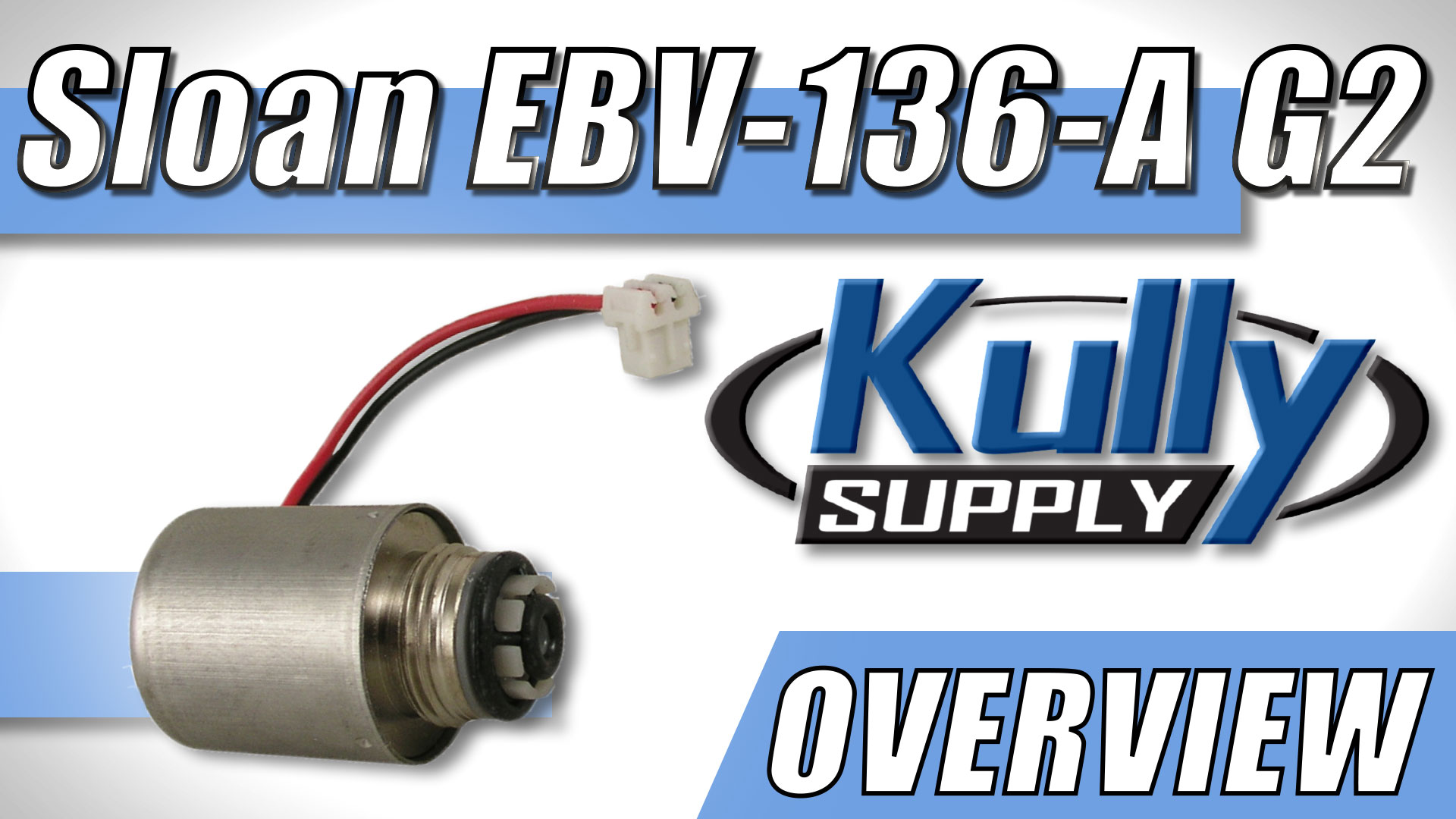 Overview Video: Sloan Solenoid EBV-136-A G2